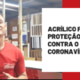 Proteção de acrílico em tempos de coronavírus