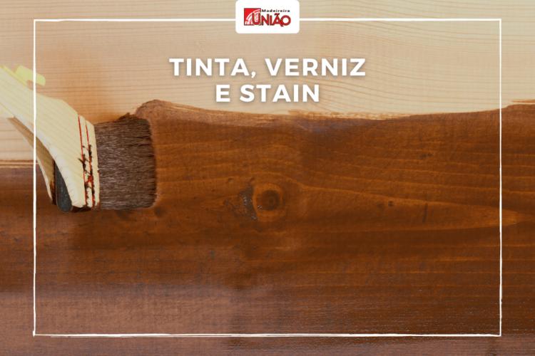 Cuidados com a madeira: Tinta, Verniz e Stain?